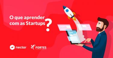 Fortes tecnologia apresenta o que aprender com startups
