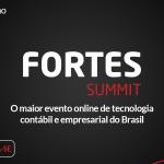 Fortes Summit: o maior evento online de tecnologia contábil e empresarial
